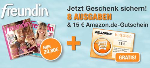 Post image for 8 Ausgaben der FREUNDIN mit 15€ Amazon Gutschein als Prämie
