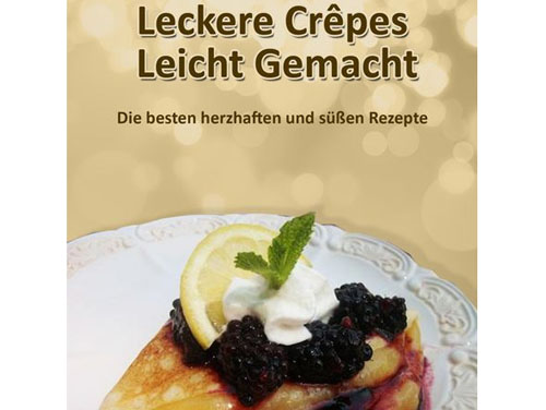 "Post image for Gratis Ebook Download: ""Leckere Crêpes – Leicht Gemacht"""