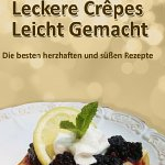 "Thumbnail image for Gratis Ebook Download: ""Leckere Crêpes – Leicht Gemacht"""