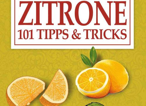 Die Zitrone 101 Tipps und Tricks Ebook
